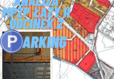 Analiza Miejscowego Planu Zagospodarowania Przestrzennego dla części obrębu PGR, Radiostacja Łazy – Odcinek 2 – Parking